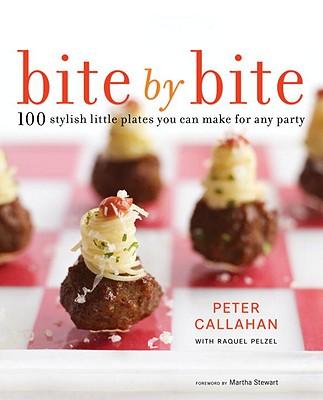 Bite by Bite By Callahan, Peter/ Pelzel, Raquel/ Stewart, Martha (FRW)