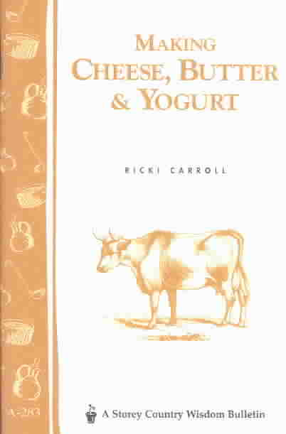 Making Cheese, Butter & Yogurt By Carroll, Ricki